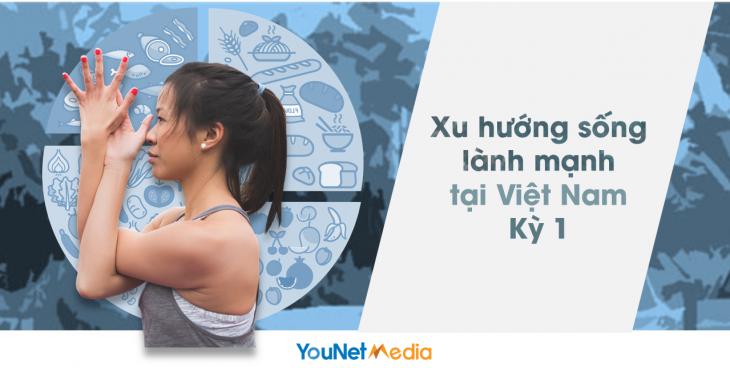 healthy living - lối sống lành mạnh - report - younet media - social listening vn - social listening tool