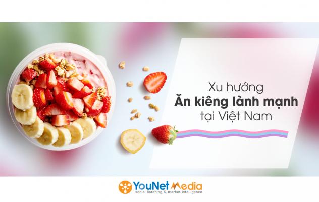report healthy eating - xu hướng ăn kiêng - younet media - social listening tool vn